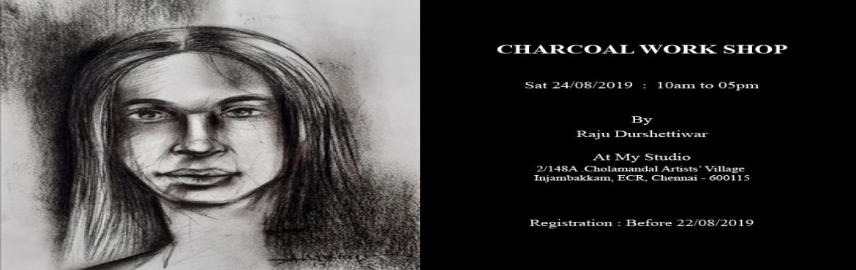 Book Online Tickets for CHARCOAL WORKSHOP, Chennai. CHARCOAL WORKSHOP ON SAT 24/08/2019; 10.00AM TO 05.00PM BY RAJU DURSHETTIWAR VENUE: 2/148A, CHOLAMANDAL ARTISTS\' VILLAGE, INJAMBAKKAM, ECR, CHENNAI - 600115