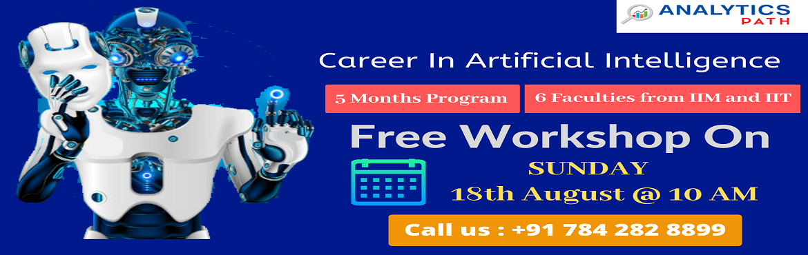 Book Online Tickets for Enroll For Free Workshop On AI-Master AI, Hyderabad. Enroll For Free Workshop On AI-Master AI In 5 Months By Analytics Path, scheduled 18th Aug, 10 AM, Hyderabad. About The Event- Be a part of the trending technology of Artificial intelligence & experience a sky rocketing career growth. Attending t