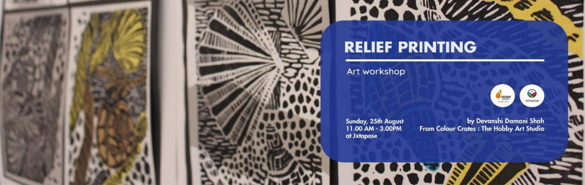 Book Online Tickets for Relief Printing, Hyderabad. RELIEF PRINTING  By Devanshi Damani Shah   .   All materials will be inclusive of the workshop.   The ancient art of print making is rapidly expanding with the advent of new techniques.   Learn how to carve out your own personal scenes and patterns o