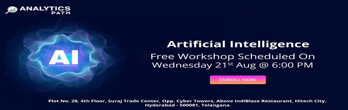 Book Online Tickets for Be A Part Of AI Training Free Workshop S, Hyderabad. Be A Part Of AI Training Free Workshop Session By Analytics Path Scheduled On 21st Aug, 6 PM, Hyderabad About The Workshop: Over the years, the technology of Artificial Intelligence has come across a long way from merely being depicted in the since f