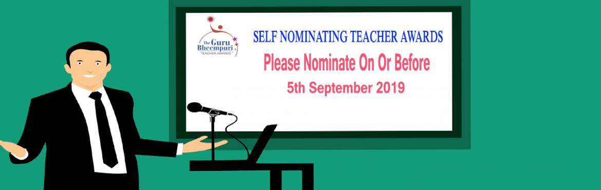 Book Online Tickets for Best Teacher Awards In Telangana State G, Hyderabad. THE GURU BHEEM PURI AWARDS TO TEACHERS Self nominating teacher awards, Teachers of any school can nominate by themselves or anyone can nominate their teacher Please nominate on or before 5th september 2019 More than 200+ awards and cash prizes in all