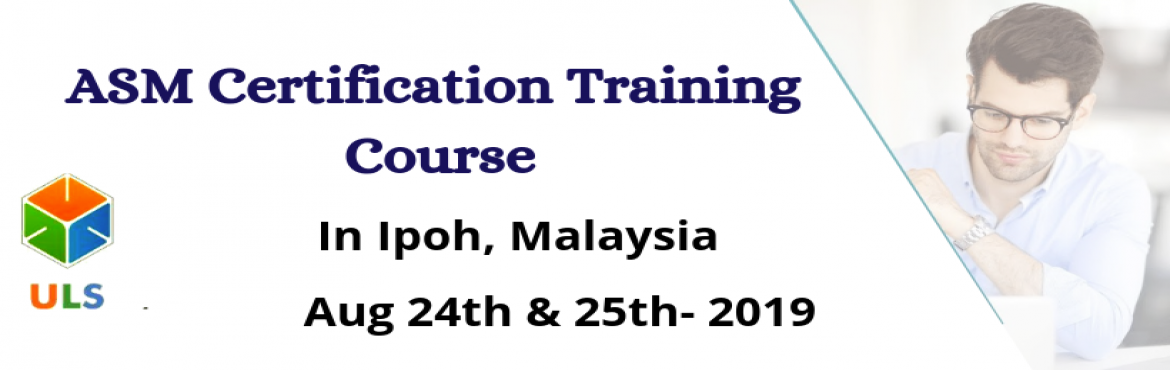 Book Online Tickets for ASM Certification Training Course in Ipo, Ipoh. UlearnSystem's Offer Agile Scrum Master(ASM) Certification Training Course in Ipoh, MALAYSIA. Agile Scrum Master Certification Training Course Description: Agile Scrum Master Training Course in Ipoh helps participants learn the best practices t