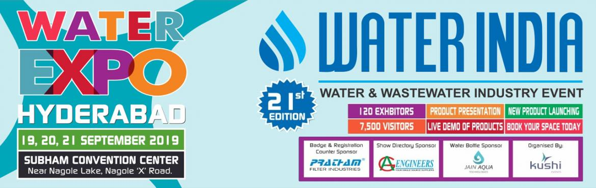 Book Online Tickets for Water India Water Expo 2019, Hyderabad. Water India\'s Water Expo 2019 will be held on 09,10,11 May 2019 at Auto Cluster Exhibition Centre, Pimpri - Chinchwad, Pune, India.It is the most exclusive Trade Show on the Indian Water Industry. This exhibition is the most cost effective marketing