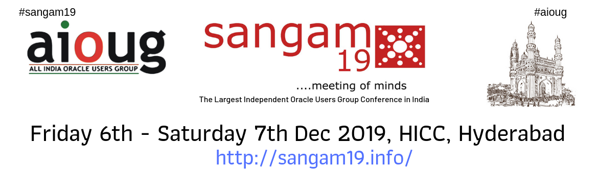 Book Online Tickets for Sangam19 - The Largest Independent Oracl, Hyderabad. Sangam, the largest independent Oracle user's group conference has over 100+ sessions maximize your Oracle learning experience. If you are working with Oracle Database & Application in any aspect of Administration, Development this is a mus