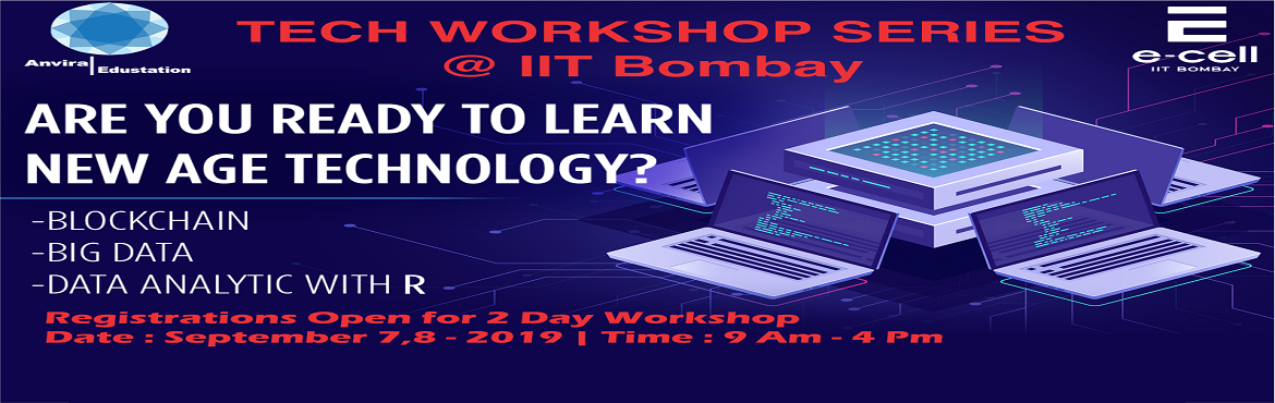 Book Online Tickets for ANVIRA EDUSTATION | TECH WORKSHOP SERIES, Mumbai. The hands-on sessions and lectures are designed based on current industry trends and draw on the rich experience of instructors. Workshop Topics:1. BLOCKCHAIN2. BIG DATA3. DATA ANALYTICS WITH R Register here : WORKSHOP @ IIT BOMBAY