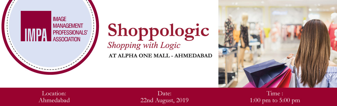 Book Online Tickets for Shoppologic, Ahmedabad. Shopping with Logic   IMPA Ahmedabad brings to you an exciting 4 hour field event - Shoppologic!The aim is to gather knowledge of different brands, their products, and more. Below is the plan for the activity:• Participants will be divided