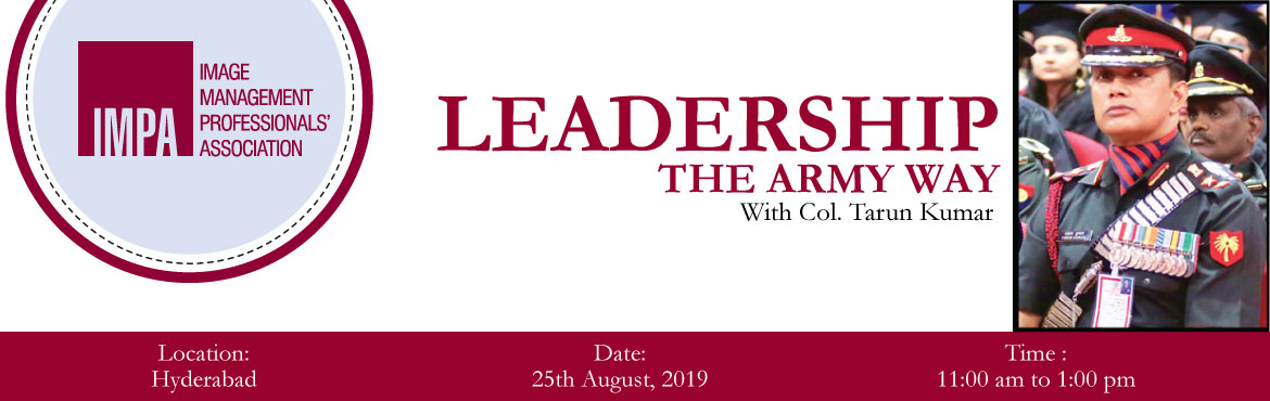 Book Online Tickets for Leadership The Army Way, Hyderabad. ABOUT THE EXPERT - Col. Tarun KumarTarun has possibly one of the most unique career profiles spanning over 28 years. He spent close to 26 years as an officer in the Indian Armed Forces, preceded by two years in the hospitality industry. Tarun started