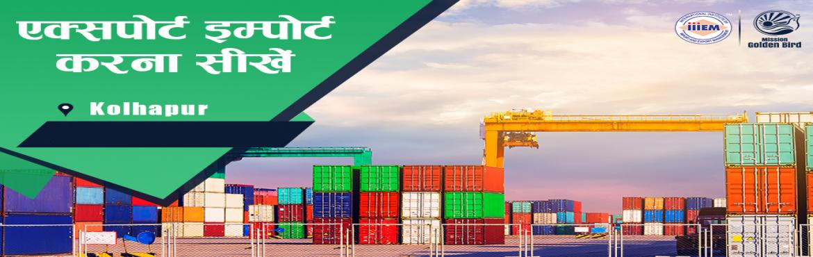 Book Online Tickets for Start and Set up Your Own Import and Exp, Kolhapur. Suitable For -1. Any Graduate / MBA student willing to become Exporter / Importer. 2. Businessmen having their own shop/ factory/products Or willing to Export their own Products.3. Anyone willing to work in Export / I