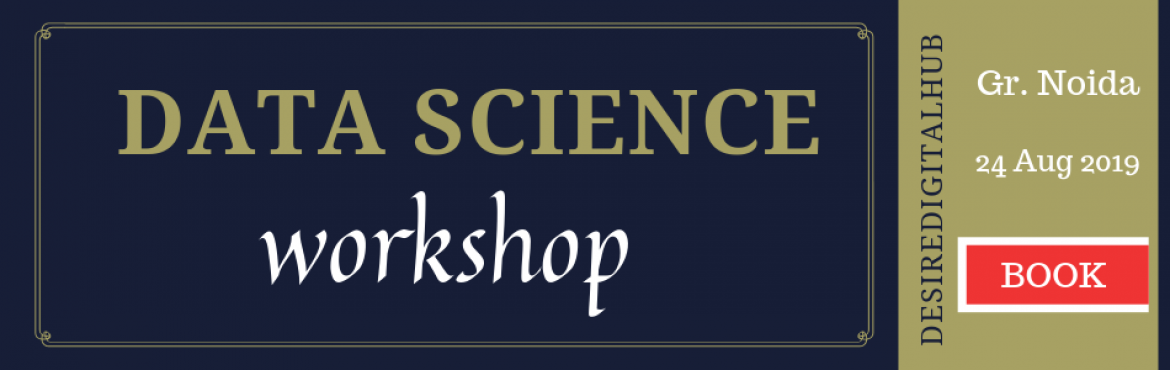 Book Online Tickets for Data Science with R-language workshop, greater no.  DescriptionDesiredigitalhub is a leading industrial training center, which provides expert training on Many industrial certification courses. Desiredigitalhub secures your job with leading companies andvery pleased to invite you, y