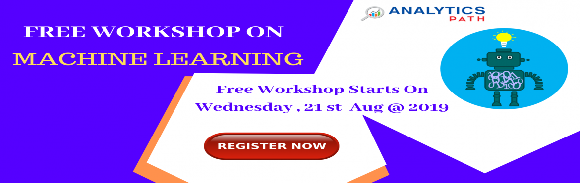 Book Online Tickets for Attend Free Workshop On Machine learning, Hyderabad. Attend Free Workshop On Machine learning Supervised By Industry Veterans At Analytics Path Scheduled On Wednesday, 21st Aug @ 6 PM, Hyderabad. About The Workshop-  Data Scientists are among the most reputed and in-demand professionals in the present