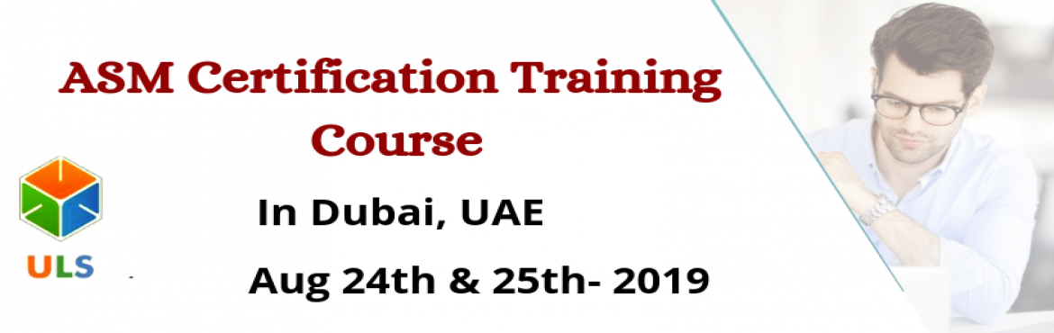 Book Online Tickets for ASM Certification Training Course in Dub, Dubai. UlearnSystem's Offer Agile Scrum Master(ASM) Certification Training Course in Dubai, UAE. Agile Scrum Master Certification Training Course Description: Agile Scrum Master Training Course in Dubai helps participants learn the best practices to d