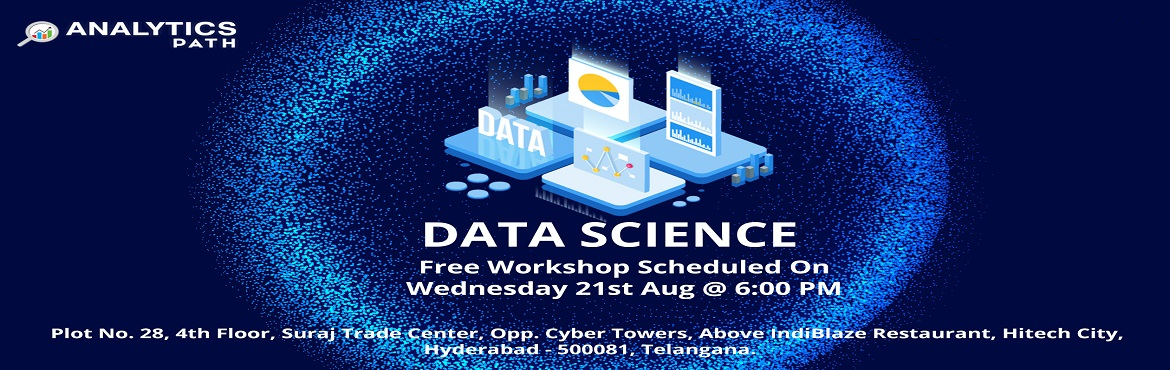 Book Online Tickets for Attend Free Data Science Workshop To Kic, Hyderabad. Attend Free Data Science Workshop To Kick Start Your Analytics Career In 2019-By Analytics Path On 21st August, 6 PM, Hyderabad. About The Workshop: Data Science is the perfect destination for all the applicants who want to opt. this program as a car