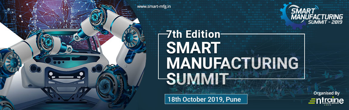 Book Online Tickets for Smart Manufacturing Summit (7th Edition), Pune.  \