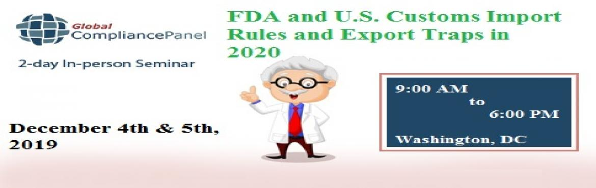 Book Online Tickets for FDA and U.S. Customs Import Rules and Ex, Washington. FDA and the Customs and Border Patrol Service (CBP) have become increasingly sophisticated and equally demanding in the submission of import information and adherence to government procedures. Firms that fail to understand and properly execute an imp