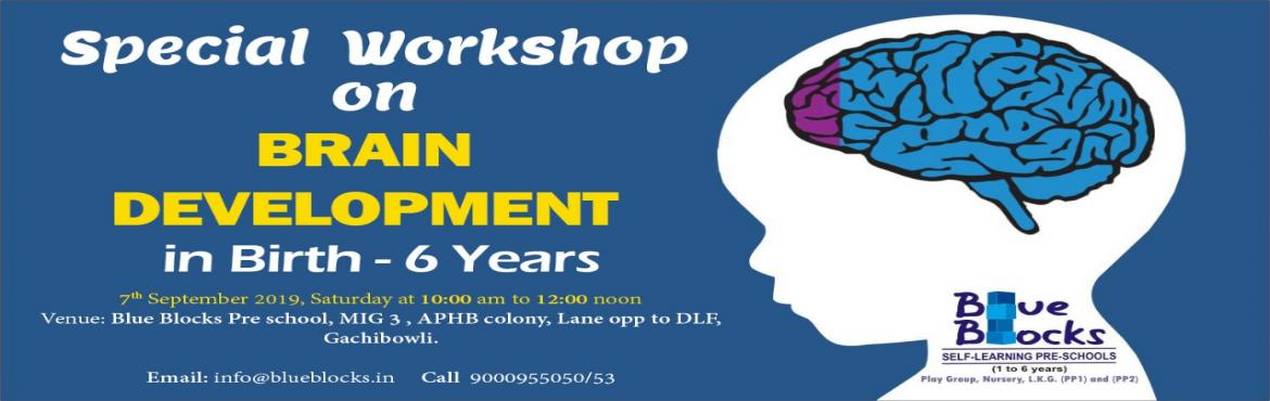 Book Online Tickets for Brain Development of children (Birth - 6, Hyderabad. Birth to 6 years, also known as the formative years for a young individual\'s development, is the most important phase of life. These 6 years determine the individual personality and what she is given by all her life. In order to understand the vario