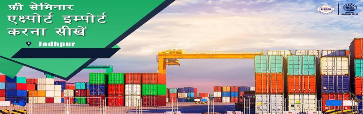 Book Online Tickets for Free Seminar on Export Import at Jodhpur, Jodhpur. TOPICS TO BE COVERED:- OPPORTUNITIES in Export-Import Sector- MYTHS vs REALITIES about Export- GOVERNMENT BENEFITS ON EXPORTS- HOW TO MAXIMIZE YOUR PROFITSAddress:Hotel Chandra Inn Airport Rd, Air Force Area, Jodhpur, Rajasthan