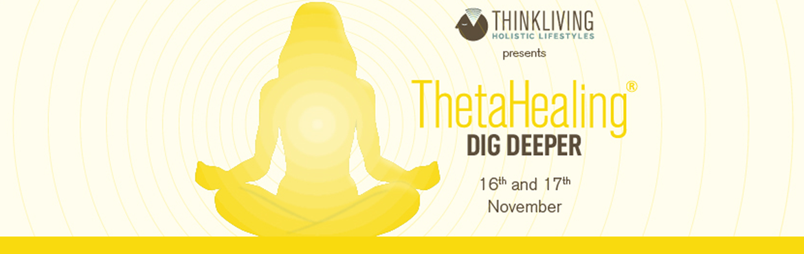 Book Online Tickets for ThetaHealing Dig Deeper Workshop - Theta, Bengaluru. ThetaHealing Dig Deeper Course This 2-day ThetaHealing Dig Deeper Seminar is fabulous for strengthening your foundation, by delving deep into digging. You will be taught techniques to comfortably discover elusive and deep subconscious thoughts and be