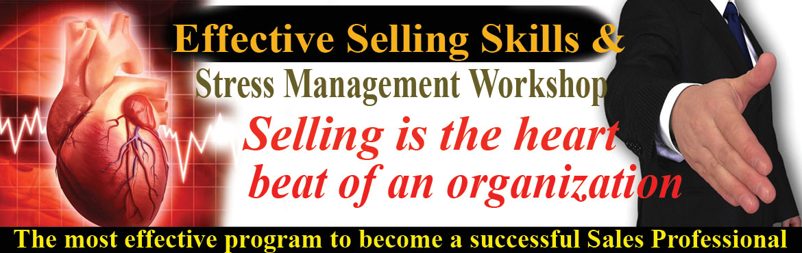 Book Online Tickets for Effective Selling Skills Development Wor, Hyderabad. Effective Selling Skills Development Workshop. Selling is the heart beat of an organization. No sales No organization. 90% company closes due to lack of sales.  You are an Effective Sales Professional if you're getting the desired result,