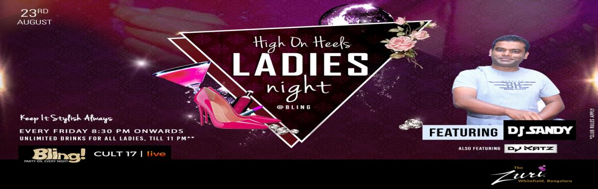 Book Online Tickets for Ladies Night Ft.Dj Sandy, Bengaluru. Put on your most stylish outfits for the amazing ladies Night as this looks to be a top-notch night in Bangalore. This looks to be an amazing opportunity for all those who love partying like there is no tomorrow. Spinning the top Bollywoodchart