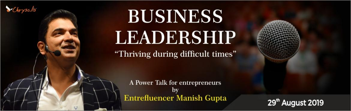 Book Online Tickets for Business Leadership, Pune. A Power Talk for entrepreneurs on not just surviving but thriving during difficult times. It is said that when the going gets tough the tough get going. Indian business is going through a bumpy ride and it is during these times when we need to fasten