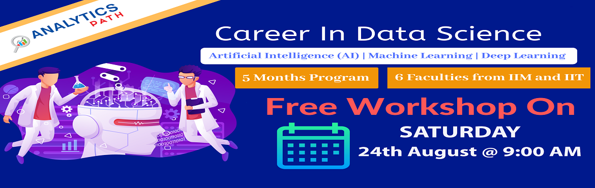 Book Online Tickets for Join For Data Science Free Workshop By I, Hyderabad. Join For Data Science Free Workshop By IIT & IIM Analytics Experts-by Analytics-By Analytics Path, On 24th August, 9 AM Hyd About The Event: Analytics Path is presenting a wonderful opportunity for all the analytics career enthusiasts to interact