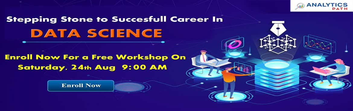 Book Online Tickets for Join The Data Science Free Workshop Sess, Hyderabad. Join The Data Science Free Workshop Session On 24th Aug, 9 AM, Headed By Experts From IIT & IIM, At Analytics Path, Hyderabad About The Workshop- It's high time to be a part of the in-trend technology of Data Science. As the IT & corpor