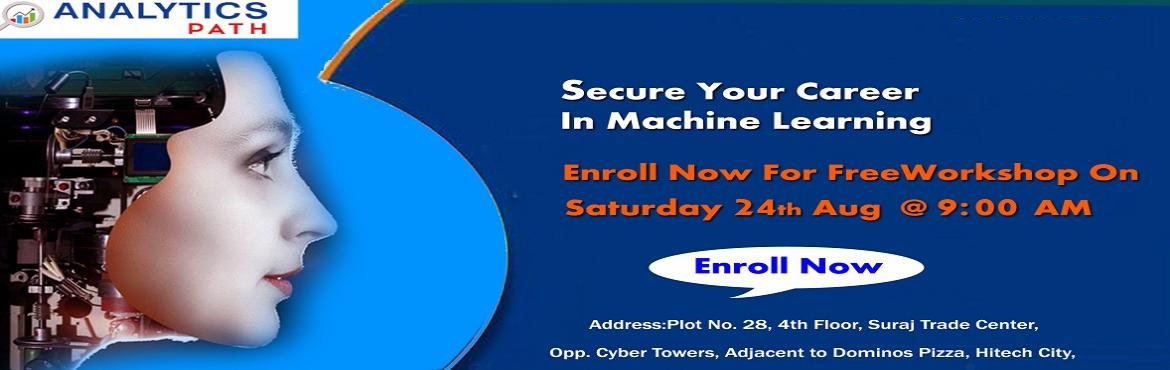 Book Online Tickets for Start Enrolling For Free Workshop On Mac, Hyderabad. Its Time To Hurry & Start Enrolling For Free Workshop On Machine Learning Training By Analytics Path On 24th Of Aug, 9 AM About The Event: With the view of elevating the ongoing demand for the certified Machine Learning experts across the IT &