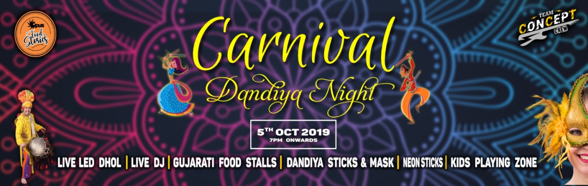 Book Online Tickets for  Carnival Dandiya Night 2019, Bengaluru.  The Masquerade Carnival Dandiya Night!! It has the authenticity of GUJARAT with a twist of Masquerade taste! Enjoy the pure, traditional Gujarat dandiya along with the fun of masking everyone. Event Highlights : Free Dandiya Sticks!Free ma
