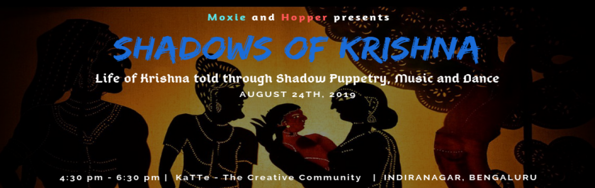 Book Online Tickets for Shadows of Krishna, Bengaluru. Moxie and Hopper welcomes you to Shadows of Krishna, an interactive storytelling session involving shadow puppetry, themed around the various stories of Lord Krishna. A full house of fun and entertainment, the shadow puppetry show coupled with music,