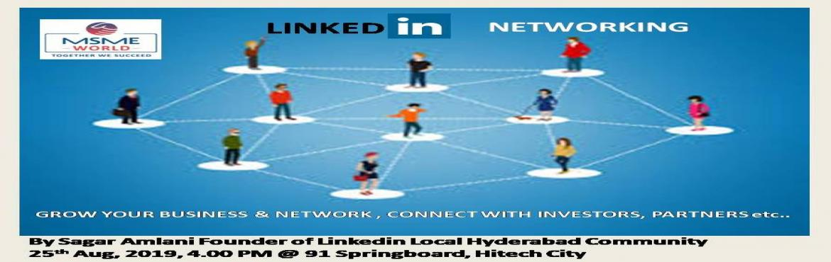 Book Online Tickets for Session on Linkdin and Msme Reach out, Hyderabad.  Msme World Event in HyderabadTopic : Power of Networking - Linkedin to grow your BusinessBy Mr. Sagar AmlaniFounder Linkedin Hyderabad Local CommunityFollowed by NetworkingMini Topic : MSME Outreach.More on Msme Loans and clarification of any d