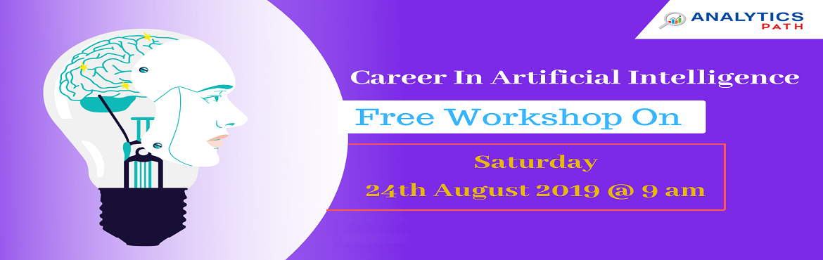 Book Online Tickets for Attend Free Artificial intelligence Work, Hyderabad. Attend Free Artificial intelligence Workshop To Kick Start Your Analytics Career In 2019-By Analytics Path On 24th August, 9 AM, Hyderabad. About The Workshop: Artificial intelligence is altering the way that almost every major industry functions. Fr