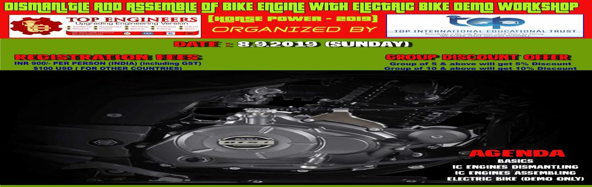 Book Online Tickets for DISMANLTLE AND ASSEMBLE OF BIKE ENGINE W, Chennai.     AGENDA   BASICS IC ENGINES DISMANTLING IC ENGINES ASSEMBLING ELECTRIC BIKE (DEMO ONLY)      Workshop Terms and Conditions: * This Workshop is strictly for STUDENTS, since the course content has been designed according to the students. Profe