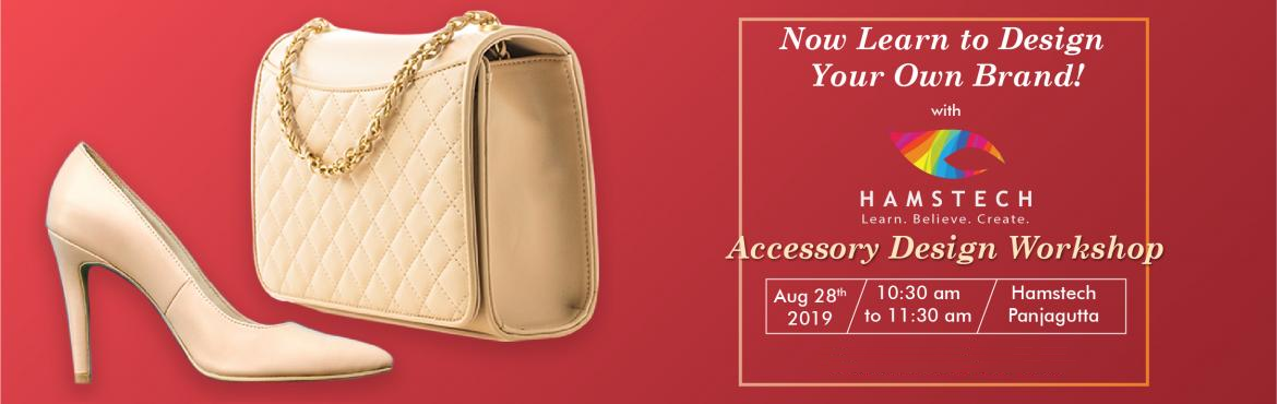 Book Online Tickets for Design Your Own Brand through Hamstechs , Hyderabad. Now learn to design your own brand with Hamstech's exciting workshop where our experts will teach you how to craft fashionable bags and footwear. Also, get a chance to learn about the scope and career opportunities in the field of Accessory Des