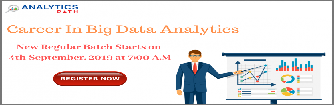 Book Online Tickets for Big Data Analytics New Regular Batch Sta, Hyderabad. Must-Attend Big Data Analytics New Regular Batch By Experts At Analytics Path in Hyderabad Scheduled On Saturday 4th Sept 2019 @ 7 AM About The Event: Big Data Analytics Training In Hyderabad at the Analytics Path training institute is providing the