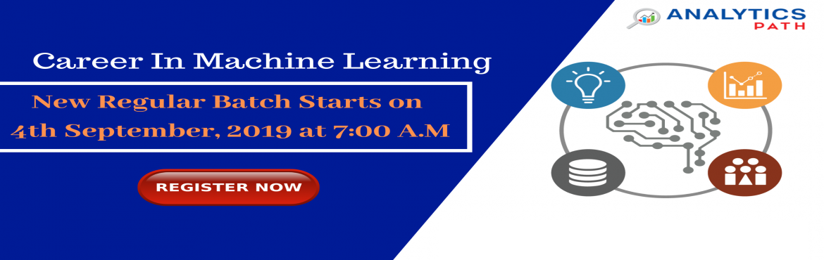 Book Online Tickets for Attend Free New Regular Batch On Machine, Hyderabad. Attend Free New Regular Batch On Machine Learning Supervised By Industry Veterans At Analytics Path Scheduled On WEDNESDAY, 4th Sept, at 7 AM, Hyderabad. About The New Regular Batch-  Data Scientists are among the most reputed and in-demand professio