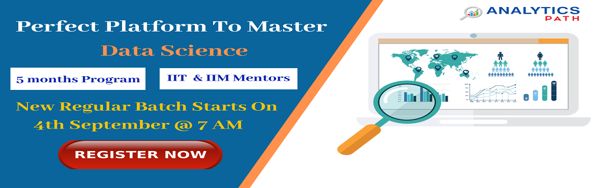 Book Online Tickets for Data Science New Regular Batch From 4th , Hyderabad. Register For Data Science New Regular Batch By IIT & IIM Experts Commencing From 4th Sept, 7 AM , Analytics Path, Hyderabad About The Data Science Training Program: Almost every business uses some kind of data analytic tools to optimize deliverie