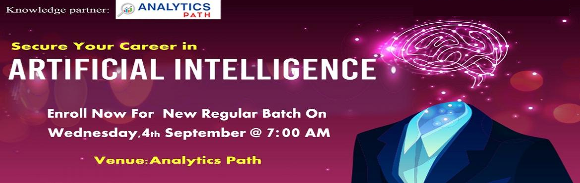 Book Online Tickets for Enroll For New Regular Batch On Artifici, Hyderabad. Enroll For New Regular Batch On Artificial Intelligence (AI)-By Veteran Experts At Analytics Path Commencing From 4th Sept, 7 AM, Hyderabad About The Workshop: The domain of Artificial Intelligence has gai0thered a lot of attention over the years. Ma