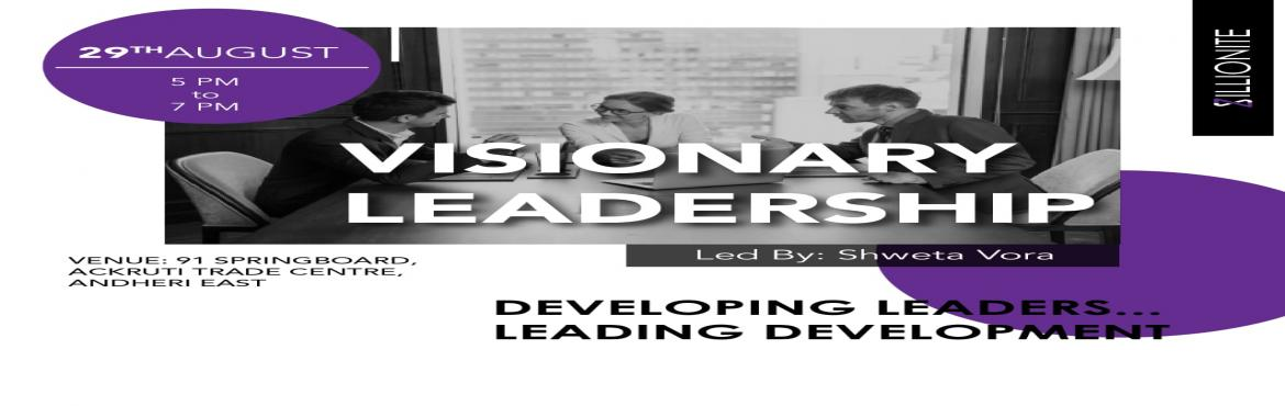 Book Online Tickets for Visionary Leadership, Mumbai. Is setting an Inspirational Vision enough?   Reaching 100 crore turnover... Is this the Vision for your business since forever?   Automating your business... Is this Vision or delusion?   Having a professional, highly engaged team...Is this the SHARE