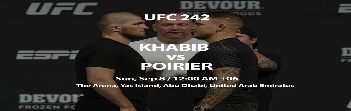 Book Online Tickets for UFC 242 Where and how to watch free figh, Abu Dhabi. UFC 242 ~~#Khabib ,,,@ vs ~~#Poirier ,,,@ MMA Fight: ~~#Khabib ,,,@ vs ~~#Poirier ,,,@ and ufc 242 #Dustin vs ,,,~~#Khabib ,,,@ Live is an upcoming mixed martial arts event produced by the Ultimate Fighting Championship that is planned to take place