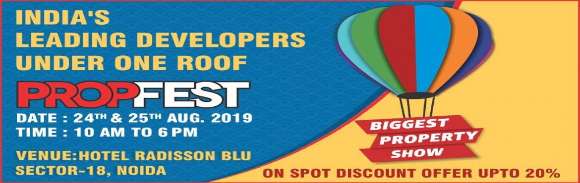 Book Online Tickets for PropFest 2019 - Biggest Property Show in, Noida. Details - 9999705114 Propertyyy.com Welcomes you to the Biggest Property Show in Noida. Visit our Propfest on 24th & 25th August 2019 at Hotel Radisson Blu, Sector-18, Noida from 10 AM to 6 PM and Get Best Offers & Deals Guaranteed. ✔�