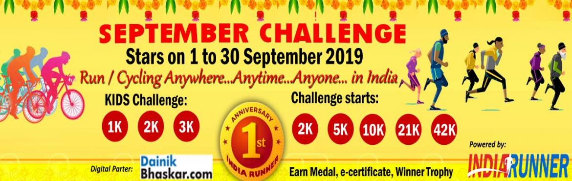 Book Online Tickets for September Challenge 2019, Mumbai. INDIA Virtual Run/Cycling/Walk September Challenge 2019 6000+ already registered with us.We are biggest fitness platform.  PAY only 300 to Get Medal/Certificate/Trophy and FREE T-shirt(Quarter Challenge participants) September Running Challenge