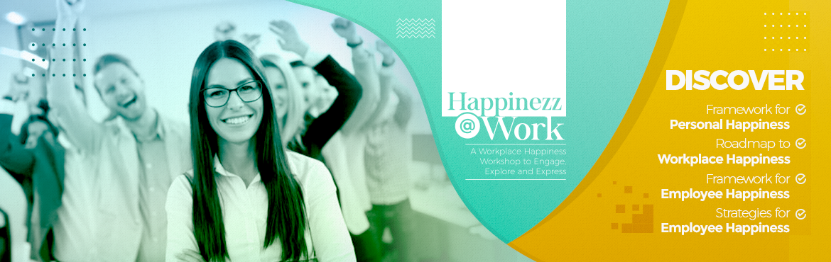 Book Online Tickets for Invitation For Workplace Happiness Works, Mumbai. As a leader of an employee-centric organization, we are sure you\'ll agree that the future will be all about bringing Happiness to workplaces. Be a part of a one-of-its-kind workshop on Happinezz@Work on 06th September 2019 at We Work,
