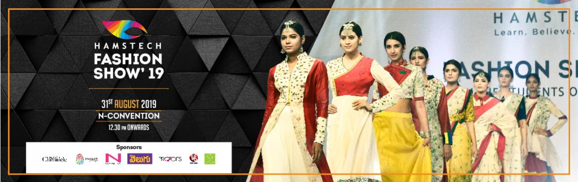 Book Online Tickets for Hamstech Fashion Show 2019: The Walk of , Hyderabad. Hamstech's annual Fashion Show is back to set the ramp ablaze! Be a part of the biggest display of artistic designs where our students are bringing along a showcase bigger and better than ever!   What's unique?  More than 1,000 exclu