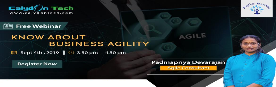Book Online Tickets for Know About Business Agilityon 11  Septem, Chennai. Know About Business Agility - Free Webinar by Ms. PadmaPriya Devarajan Is your company suffering from unrealistic development plans? Delayed deliveries? How about unmanaged risks and dependencies that stall progress? Are your priorities understaffed?