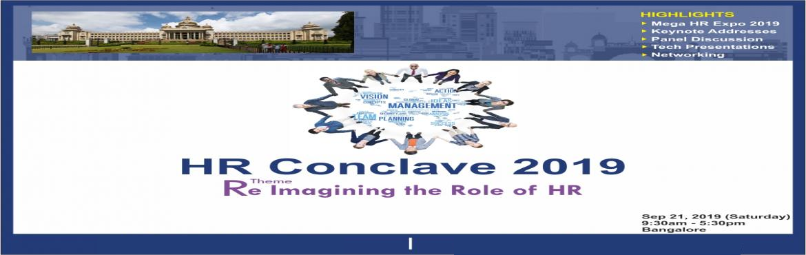 Book Online Tickets for HR Conclave 2019, Bengaluru.       HR Expo 2019           A Conclave for Human Resources Professionals HR Conclave 2019  Theme: Reimagining the Role of HR On Sept. 21, 2019 at Royal Orchid, Bangalore         Institute of HRD,  will be hosting the HR Conc