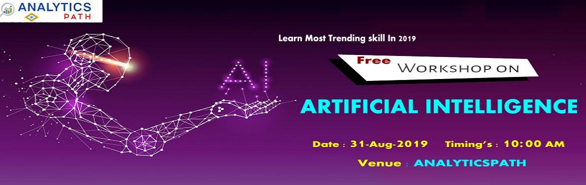 Book Online Tickets for Attend Free Workshop On Artificial Intel, Hyderabad. Attend Free Workshop On Artificial Intelligence-A Sneak Preview Of Career In AI By Analytics Path On 31st Aug, 10 AM, Hyderabad About The Workshop: Planning at making a career in the advanced profession of Artificial Intelligence? Work towards buildi