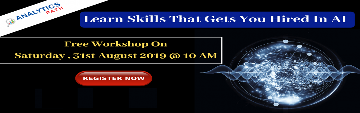 Book Online Tickets for Attend Free Artificial Intelligence Work, Hyderabad. Attend Free Artificial Intelligence Workshop To Kick Start Your Analytics Career In 2019-By Analytics Path On 31st August At 10 AM, Hyderabad About The Workshop: Artificial intelligence is changing the way that almost every major industry functions.