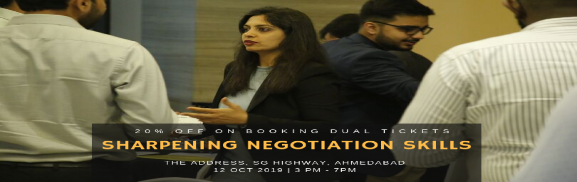 Book Online Tickets for Sharpening Negotiation Skills, Ahmedabad. Prior booking is Must for the workshop Objective: We aim to equip negotiators with the crucial skill set of negotiating with the correct nonverbals and understanding counterpart's intentions by reading their body signals in real time.   Wh