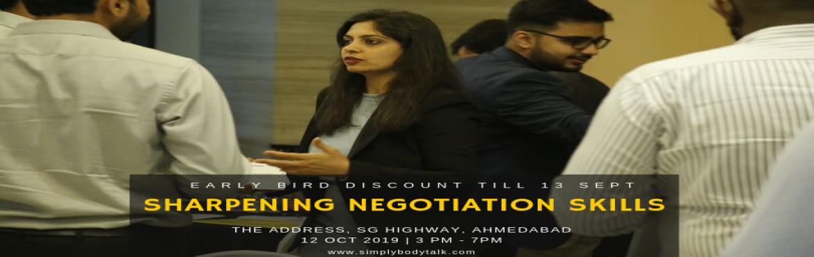 Book Online Tickets for Sharpening Negotiation Skills, Ahmedabad. Objective: We aim to equip negotiators with the crucial skill set of negotiating with the correct nonverbals and understanding counterpart's intentions by reading their body signals in real time.  Who this isfor:  Executives who neg