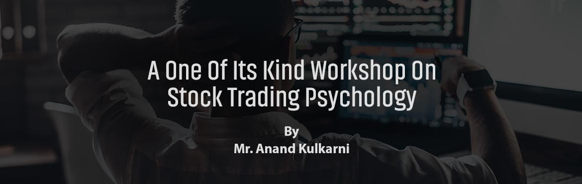 Book Online Tickets for Free workshop on Mind Mastery for Trader, Pune. A fantastic workshop for anybody looking to find out more about Psychology trading. Meet and interact with the senior team at Event. The event will cover the following topics:1. How to develop a strategic psychology process to enhance your trading de